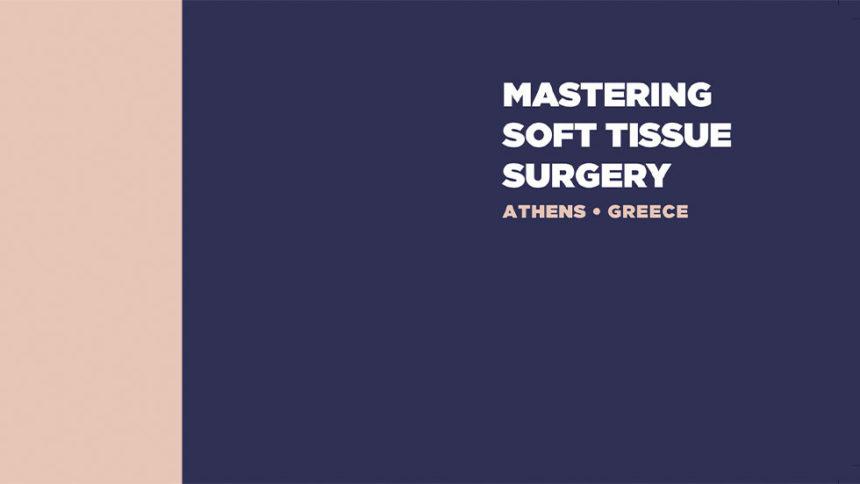 Νέος εκπαιδευτικός κύκλος για το curriculum Mastering Soft Tissue Surgery!